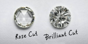 rose cut compared to brilliant cut diamond